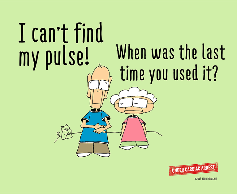 You got a pulse… use it or lose it.